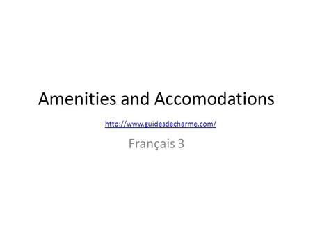 Amenities and Accomodations Français 3