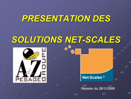 PRESENTATION DES SOLUTIONS NET-SCALES