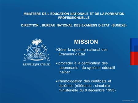 DIRECTION : BUREAU NATIONAL DES EXAMENS D ETAT (BUNEXE)