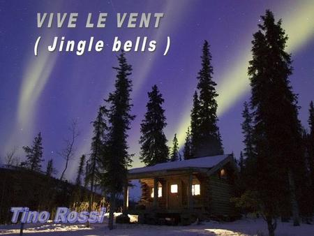 VIVE LE VENT ( Jingle bells ) Tino Rossi.