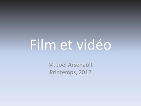 M. Joël Arsenault Printemps, 2012