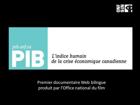 Premier documentaire Web bilingue produit par lOffice national du film.