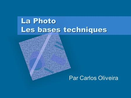 La Photo Les bases techniques Par Carlos Oliveira.