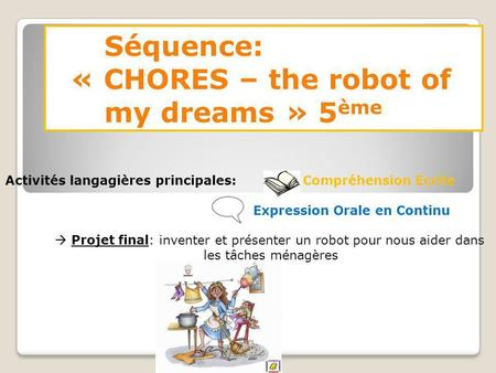 « CHORES – the robot of my dreams » 5ème