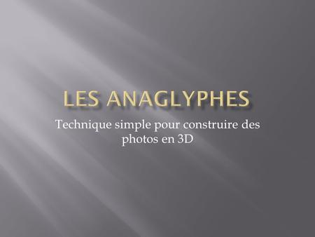 Technique simple pour construire des photos en 3D.