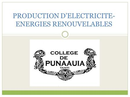 PRODUCTION D'ELECTRICITE- ENERGIES RENOUVELABLES