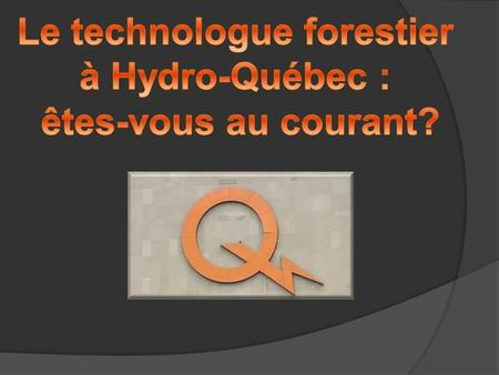 Le technologue forestier