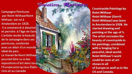 Countryside Paintings by Reint Withaar Reint Withaar (Gerrit Reint Withaar) was born in Amsterdam in 1928. He started drawing and painting at the age.