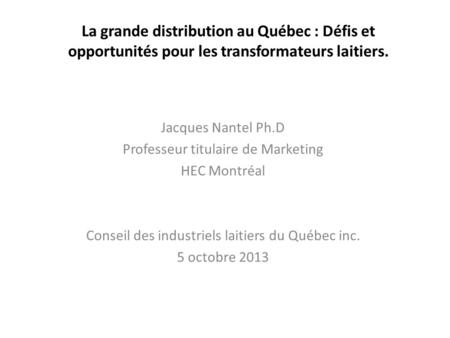 Jacques Nantel Ph.D Professeur titulaire de Marketing HEC Montréal