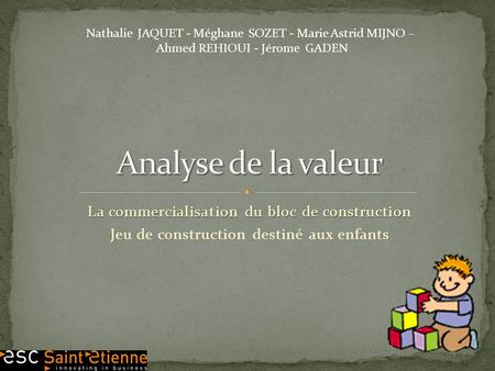 Analyse de la valeur La commercialisation du bloc de construction