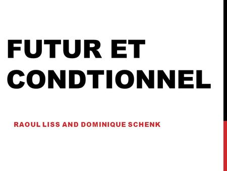 FUTUR ET CONDTIONNEL RAOUL LISS AND DOMINIQUE SCHENK.