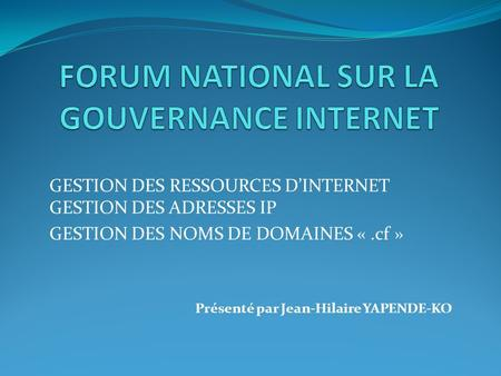 FORUM NATIONAL SUR LA GOUVERNANCE INTERNET