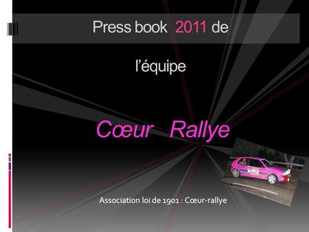 Press book 2011 de l'équipe Cœur Rallye