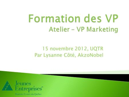 Formation des VP Atelier – VP Marketing
