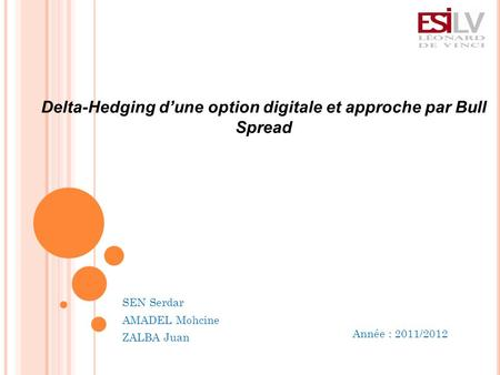 Delta-Hedging d'une option digitale et approche par Bull Spread