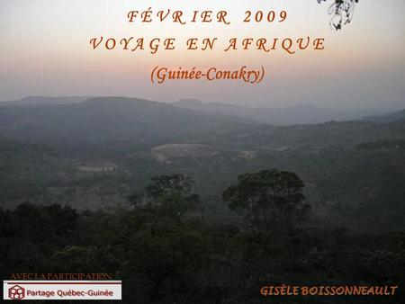 F É V R I E R V O Y A G E E N A F R I Q U E (Guinée-Conakry)