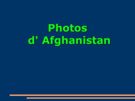 Photos d' Afghanistan.