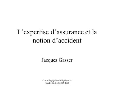 L'expertise d'assurance et la notion d'accident