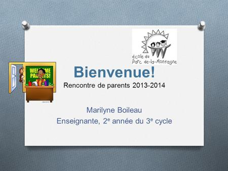 Bienvenue! Rencontre de parents