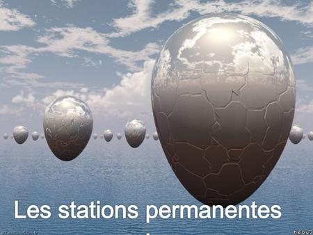 Les stations permanentes :