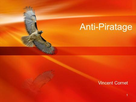 Anti-Piratage Vincent Cornet.