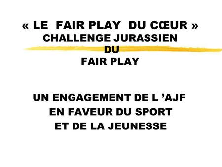« LE FAIR PLAY DU CŒUR » CHALLENGE JURASSIEN DU FAIR PLAY
