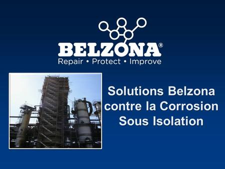 Solutions Belzona contre la Corrosion Sous Isolation