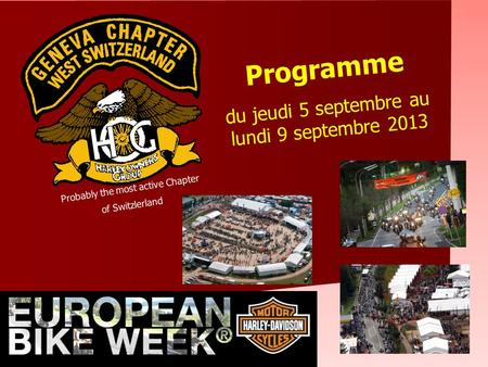 Programme du jeudi 5 septembre au lundi 9 septembre 2013 Probably the most active Chapter of Switzlerland.