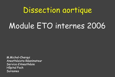 Dissection aortique Module ETO internes 2006 M.Michel-Cherqui