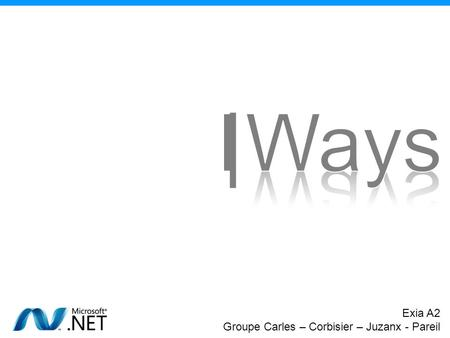| Project Ways Exia A2 Groupe Carles – Corbisier – Juzanx - Pareil.