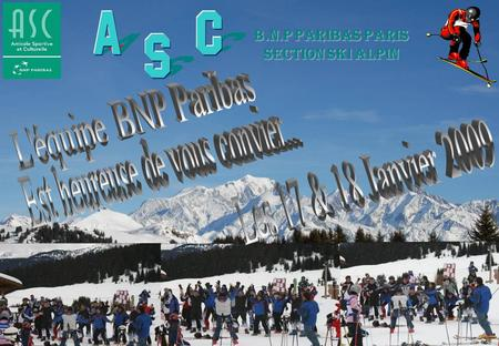 ASC BNP PARIBAS Section Ski Alpin : 24 rue Danielle Casanova 75002 Paris. Tel : 01.40.14.25.10.  B.N.P PARIBAS PARIS SECTION.