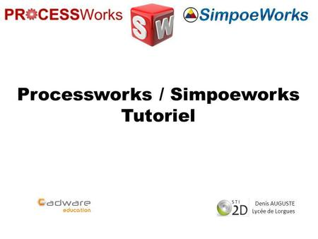 Processworks / Simpoeworks Tutoriel