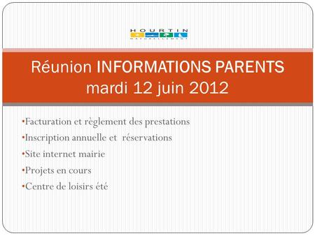 Réunion INFORMATIONS PARENTS mardi 12 juin 2012