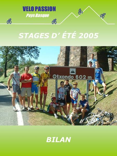 STAGES D ÉTÉ 2005 VELO PASSION Pays Basque BILAN.