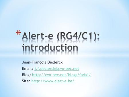Alert-e (RG4/C1): introduction