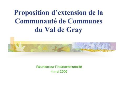Proposition d'extension de la Communauté de Communes du Val de Gray