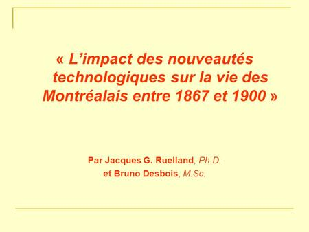 Par Jacques G. Ruelland, Ph.D.