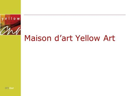Maison dart Yellow Art. lArt: moyen d intégration et de réhabilitation Maison dart Yellow Art Citizen: un exemple sorti de la pratique.