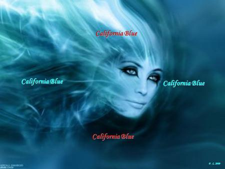 California Blue California Blue California Blue California Blue P. L. 2009.
