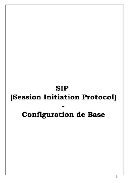 1 SIP (Session Initiation Protocol) - Configuration de Base.