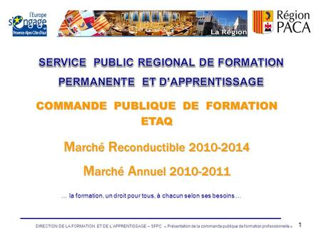 1 COMMANDE PUBLIQUE DE FORMATION ETAQ M arché R econductible 2010-2014 M arché A nnuel 2010-2011 DIRECTION DE LA FORMATION ET DE LAPPRENTISSAGE – SFPC.
