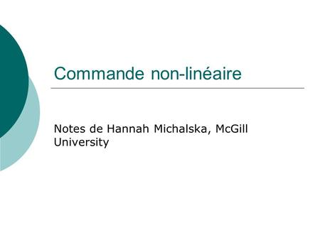 Commande non-linéaire Notes de Hannah Michalska, McGill University.