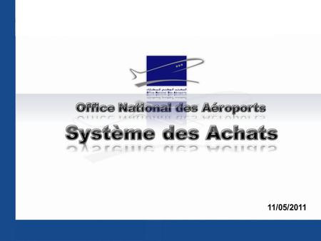 Office national des aeroports onda projets et appels d offres ppt video online t l charger - Office national des aeroports recrutement ...