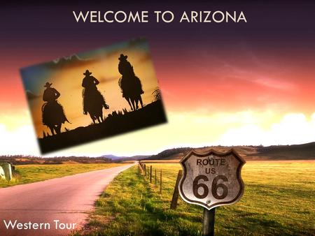 WELCOME TO ARIZONA Western Tour. Cartes de lArizona.