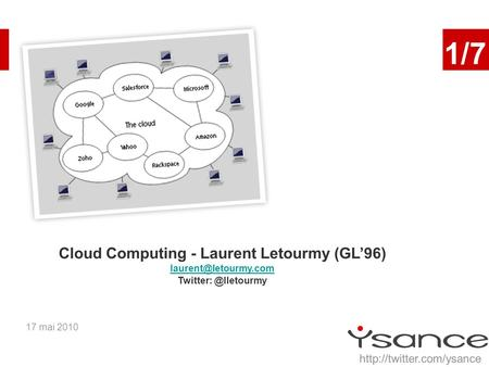 17 mai 2010 1/7 Cloud Computing - Laurent Letourmy (GL96)