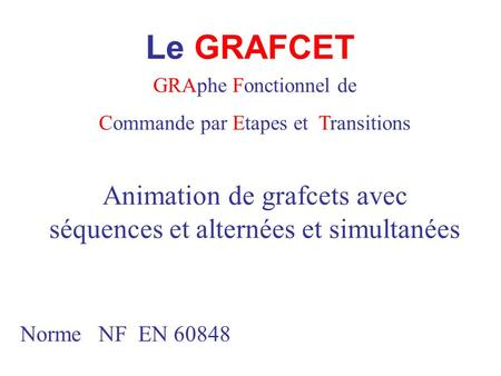 Le GRAFCET Animation de grafcets avec