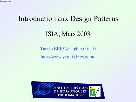 Page de garde Introduction aux Design Patterns ISIA, Mars 2003
