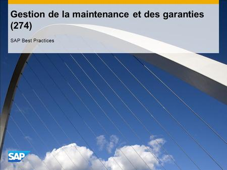 Gestion de la maintenance et des garanties (274) SAP Best Practices.