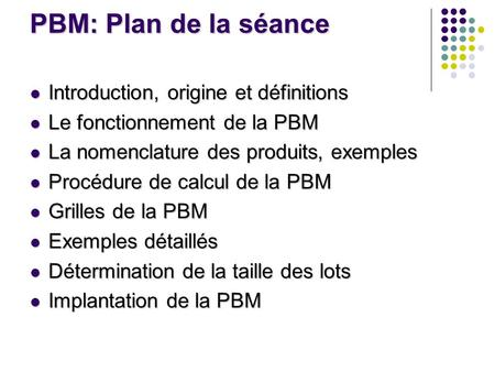 PBM: Plan de la séance Introduction, origine et définitions