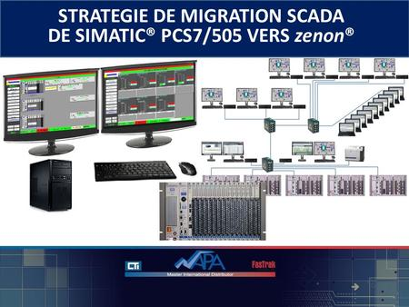 STRATEGIE DE MIGRATION SCADA DE SIMATIC® PCS7/505 VERS zenon® © 2013 - NAPA INTERNATIONAL FRANCE.